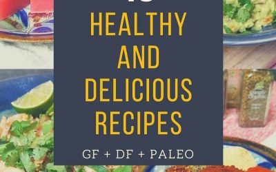 Recipe roundup: 15 healthy and delicious gluten free, dairy free and paleo recipes