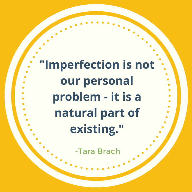 accepting imperfection tara brach quote